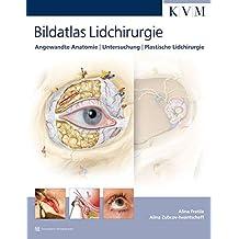 Bildatlas Lidchirurgie: Angewandte Anatomie | Untersuchung | Plastische Lidchirurgie