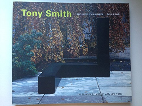 Tony Smith: Architect, Painter, Sculptor by Robert with essays by John Keenen and Joan Pachner Katalogbuch Storr (1998-08-02)