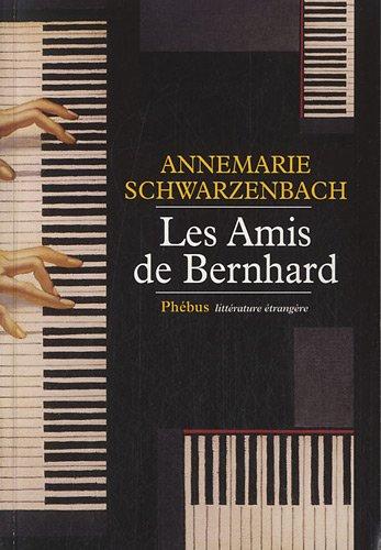 Les amis de Bernhard par Annemarie Schwarzenbach
