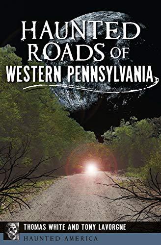 Haunted Roads of Western Pennsylvania (Haunted America) (English Edition)