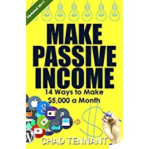 PASSIVE INCOME:14 Ways to Make $5,000 a Month in Passive Income - Online Business Ideas, Home-Based Business Ideas, Passive Income Streams, and More! (English Edition)