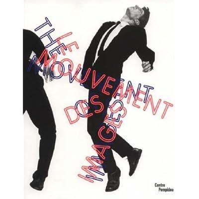 Le mouvement des images : Edition bilingue français-anglais