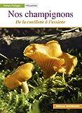 Nos champignons - De la cueillette à l'assiette