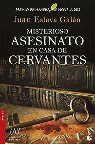 Misterioso asesinato en casa de Cervantes par Juan Eslava Galán