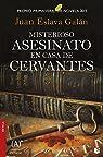 Misterioso asesinato en casa de Cervantes par Eslava Galán