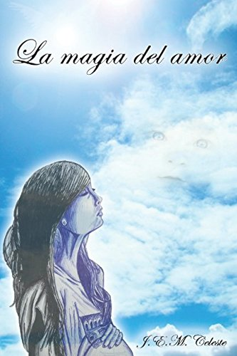 Descargar Libro La magia del amor de J.E.M. Celeste