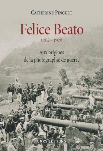 Felice Beato (1832-1909). Aux origines de la photographie de guerre