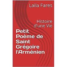 Petit Poème de Saint Grégoire l'Arménien: Histoire d'une Vie (Poèmes Chrétiens t. 2) (French Edition)