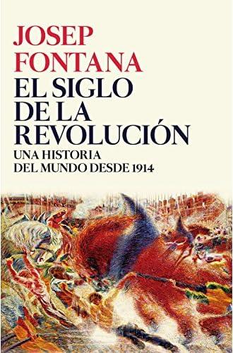 El siglo de la revolución: Una historia del mundo desde 1914