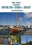 Reiseführer Fischland - Darss - Zingst: ...und das Recknitztal