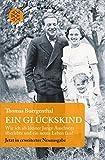Ein Glückskind: Wie ich als kleiner Junge Auschwitz überlebte und ein neues Leben fand. Erw. Neuausg - Thomas Buergenthal