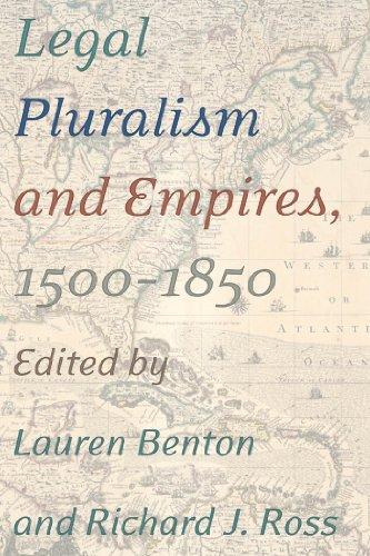 Legal Pluralism and Empires, 1500-1850