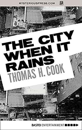 The city when it rains english edition ebook thomas h cook es wird kein kindle gert bentigt laden sie eine der kostenlosen kindle apps herunter und beginnen sie kindle bcher auf ihrem smartphone fandeluxe Document