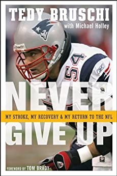 Never Give Up: My Stroke, My Recovery, and My Return to the NFL