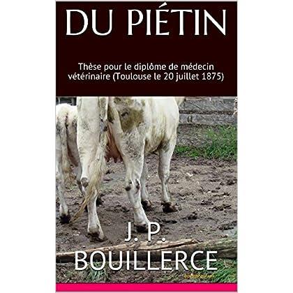 DU PIÉTIN: Thèse pour le diplôme de médecin vétérinaire (Toulouse le 20 juillet 1875)