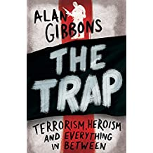 The Trap: terrorism, heroism and everything in between
