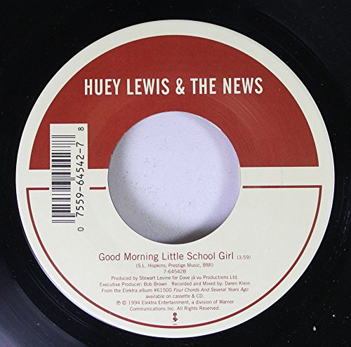 HUEY LEWIS & THE NEWS 45 RPM GOOD MORNING LITTLE SCHOOL GIRL / (SHE'S) SOME KIND OF WONDERFUL