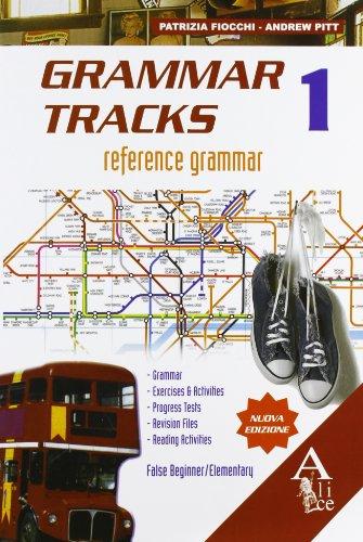 Grammar tracks. False beginner-Elementary. Con espansione online. Per le Scuole superiori