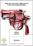 McMafia. Droga, armi, essere umani: viaggio attraverso il nuovo crimine organizzato globale