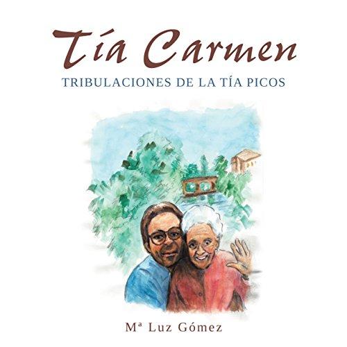 Tía Carmen: Tribulaciones de la tía Picos por María Luz Gómez