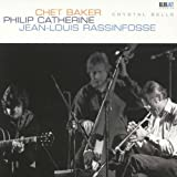 Crystal Bells by Chet Baker, Philip Catherine, Jean-Louis Rassinfosse (2014-09-09)