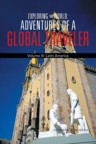 exploring-the-world-adventures-of-a-global-traveler-volume-iii-latin-america-3