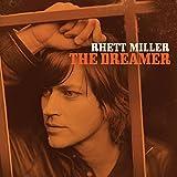 Songtexte von Rhett Miller - The Dreamer