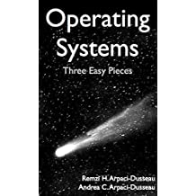 Operating Systems: Three Easy Pieces (English Edition)