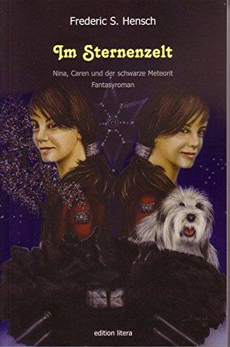 Im Sternenzelt: Nina, Caren und der schwarze Meteorit. Fantasyroman (edition litera)