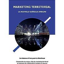 Marketing Territorial: La Nouvelle Guérilla Urbaine