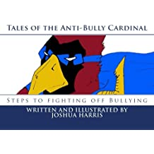 Tales of the Anti-Bully Cardinal: Ways to deal with Bullying