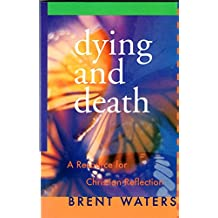Dying and Death: A Resource for Christian Reflection
