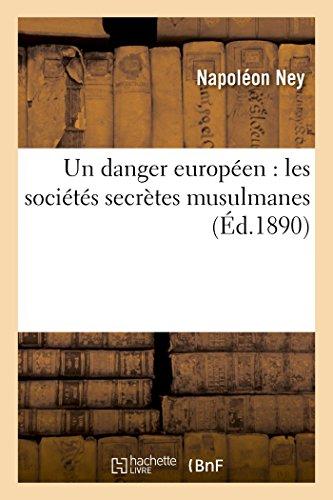 Un danger européen : les sociétés secrètes musulmanes par Napoléon Ney