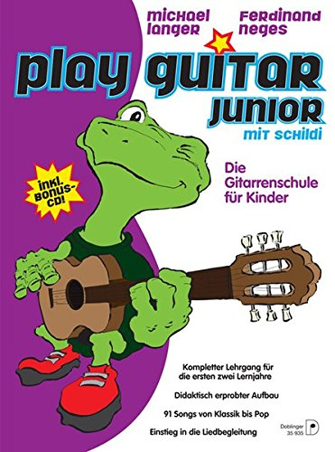 Play Guitar Junior: Die Gitarrenschule für Kinder