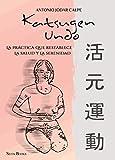 Katsugen Undo, la práctica que restablece la salud y la serenidad