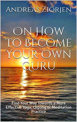 On How to Become Your Own Guru: Find Your Way Towards a More ...