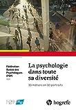 La psychologie dans toute sa diversité: 30 métiers en 30 portraits