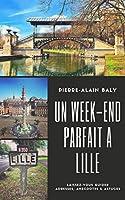 Ce guide vous propose de réussir votre week-end à Lille en faisant simplement confiance aux auteurs qui y habitent depuis de nombreuses années.Ils vous emmènent là où ils emmènent leurs amis et leur famille quand ils veulent leur faire visiter leur v...