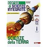 Corso di scienze integrate. Scienze della terra. Con e-book. Con espansione online. Per le Scuole superiori