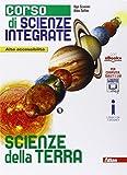 Corso di Scienze Integrate. Scienze della Terra + Metodo e Strumenti. Per le Scuole superiori. Con e-book. Con espansione online