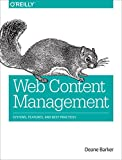 Web Content Management: Systems, Features, and Best Practices