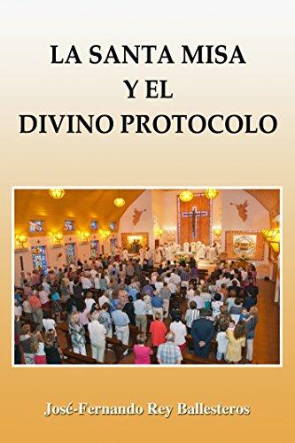 La Santa Misa y el Divino Protocolo