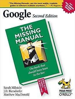 Google: The Missing Manual: The Missing Manual par [Milstein, Sarah, Biersdorfer, J. D., Dornfest, Rael, MacDonald, Matthew]