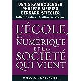 L'école, le numérique et la société qui vient (Les Petits Libres t. 80) (French Edition)