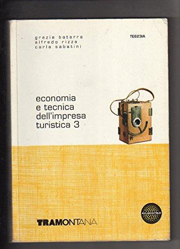 Economia e tecnica dell'impresa turistica. Per le Scuole superiori: 3