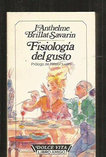 Fisiologia Del Gusto. Traduccion Del Conde Rodalquilar. Prologo De Nestor Lujan.