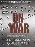 On War by Gen. Carl von Clausewitz (2011-06-23) - Gen. Carl von Clausewitz