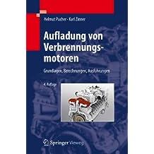 Aufladung von Verbrennungsmotoren: Grundlagen, Berechnungen, Ausführungen