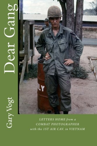 Dear Gang: Letters home from a Vietnam Combat Photographer (Letters Home From Vietnam)