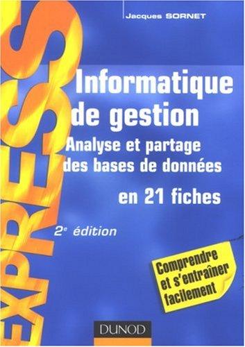 Informatique de gestion : Analyse et partage des bases de données en 21 fiches